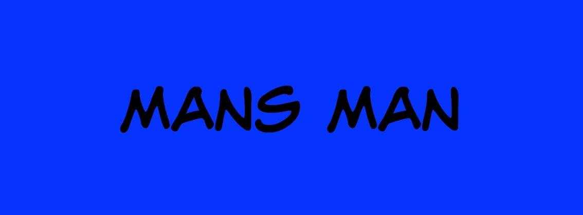 Mans Man text image